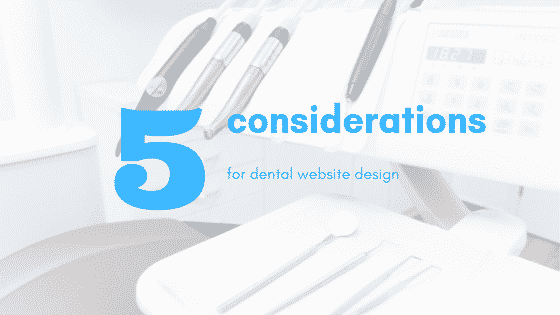 5 considerations for dental web design