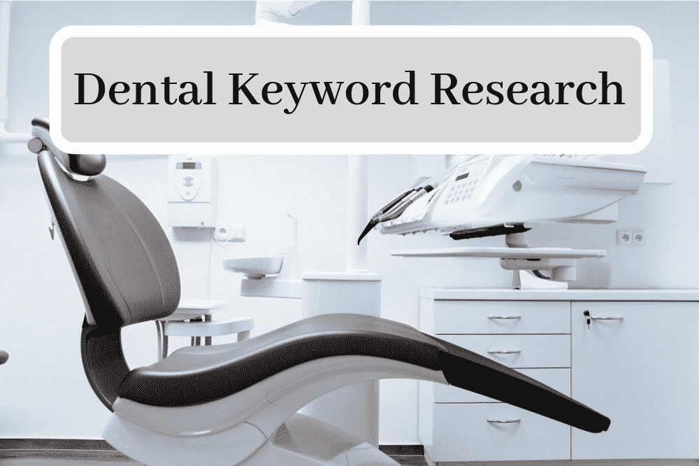 Dental Keyword Research
